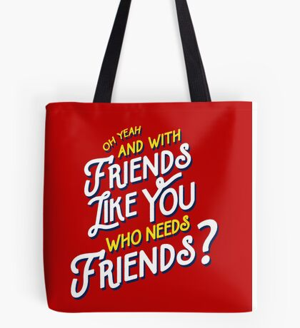 With Friends Like You Who Needs Friends - Dirk Calloway (Rushmore) Tote Bag