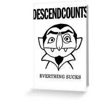 Descendcounts - everything sucks Greeting Card