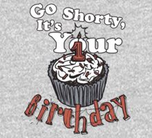 GO SHORTY IT'S YOUR BIRTHDAY! One Piece - Long Sleeve