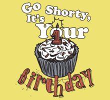 GO SHORTY IT'S YOUR BIRTHDAY! Kids Tee