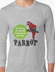 I'M A PARROT Long Sleeve T-Shirt
