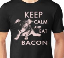 keep calm and eat bacon pig Unisex T-Shirt