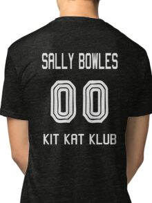 Kit Kat Klub Girl - Sally Bowles Tri-blend T-Shirt