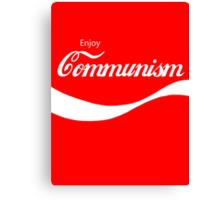 Enjoy Communism Canvas Print