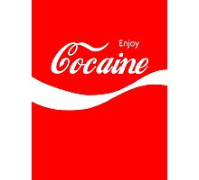 Enjoy Cocaine Photographic Print