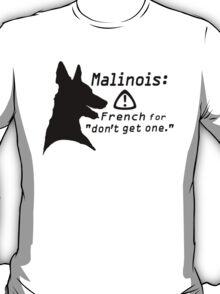 Malinois. Just... don't.  T-Shirt