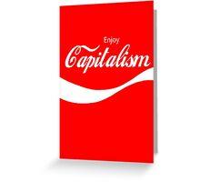Enjoy Capitalism (b) Greeting Card