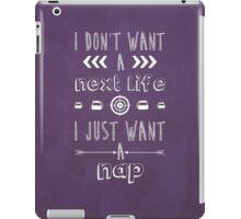 I Just Want A Nap iPad Case/Skin