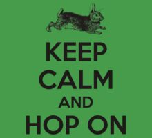 Keep Calm and Hop On by beloknet