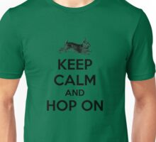 Keep Calm and Hop On Unisex T-Shirt