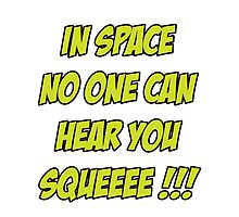 In Space No One Can Hear You Squeeee!!! by CRDesigns