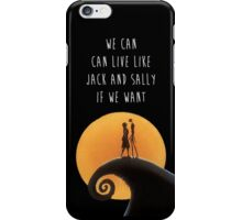 We Can Live Like Jack and Sally if We Want iPhone Case/Skin