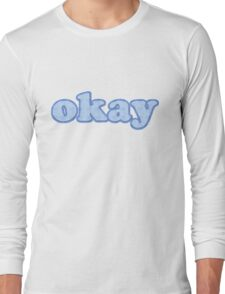 okay Long Sleeve T-Shirt