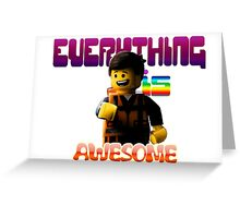 EVERYTHING IS AWESOME! Greeting Card