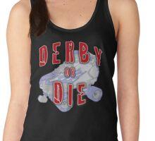 Derby or Die Women's Tank Top