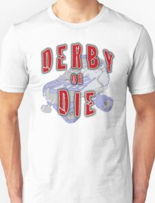 Derby or Die T-Shirt