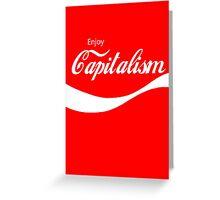 Enjoy Capitalism Greeting Card