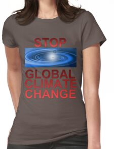 Stop Global Climate Change Womens Fitted T-Shirt