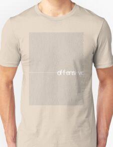 offensive t T-Shirt