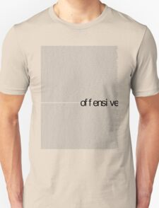 offensive t II T-Shirt