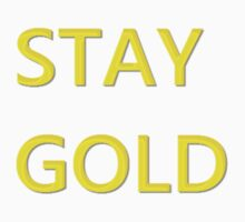 Stay Gold by atomicseasoning