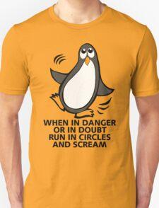 When in Danger or in Doubt Funny Penguin  Unisex T-Shirt