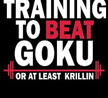 DragonBall Z Goku Training To Beat Goku Or Atleast Krillin Anime Cosplay Gym T Shirt by ryoka