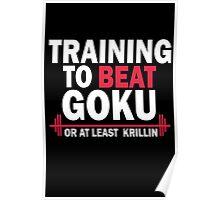 DragonBall Z Goku Training To Beat Goku Or Atleast Krillin Anime Cosplay Gym T Shirt Poster