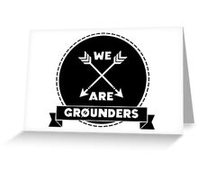 We Are Grounders Greeting Card
