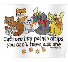 Cats are like potato chips Poster