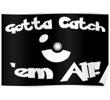Gotta Catch 'em All!! Poster