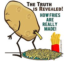 How Fries Are Really Made Humor Photographic Print