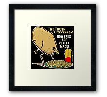 How Fries Are Really Made Humor Framed Print