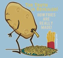 How Fries Are Really Made Humor Kids Tee