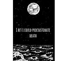 Procrastinate Death Photographic Print