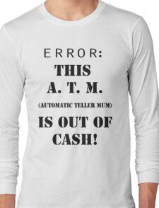 A.T.M. ~ Automatic Teller Mum T-Shirt