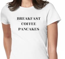 Breakfast Coffee Pancakes Womens Fitted T-Shirt