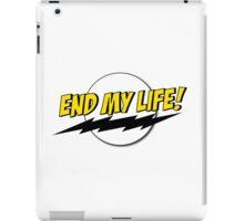 End My Life! iPad Case/Skin