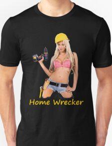 Home Wrecker T-Shirt
