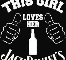 THIS GIRL LOVES HER JACK DANIEL'S by BADASSTEES