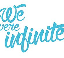 We Were Infinite - Perks of Being a Wallflower Quote by StephenWojtila