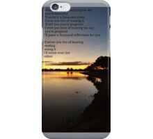 If Ever You Tire iPhone Case/Skin