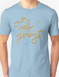 Troll The Respawn Jeremy (Unbreakable Kimmy Schmidt) Unisex T-Shirt