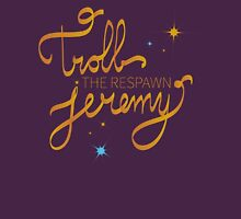 Troll The Respawn Jeremy (Unbreakable Kimmy Schmidt) Womens Fitted T-Shirt
