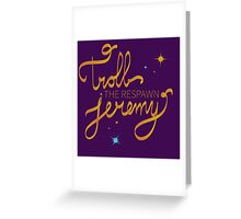 Troll The Respawn Jeremy (Unbreakable Kimmy Schmidt) Greeting Card
