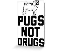 Pugs Not Drugs [Black] Greeting Card