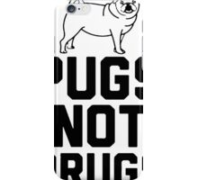 Pugs Not Drugs [Black] iPhone Case/Skin