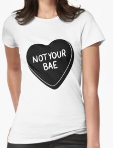 Not Your Bae [Black] T-Shirt