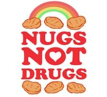 Nugs Not Drugs  Photographic Print