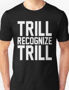 Trill Recognize Trill [White] T-Shirt